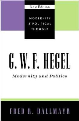 G.W.F. Hegel: Modernity and Politics