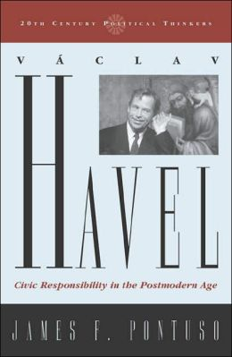 Vaclav Havel: Civic Responsibility in the Postmodern Age