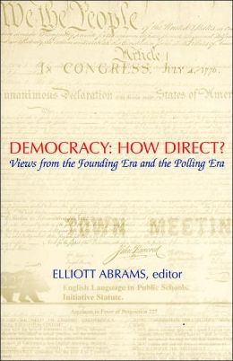 Democracy: How Direct?: Views from the Founding Era and the Polling Era