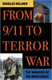 From 9/11 and Terror War: The Dangers of the Bush Legacy
