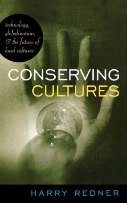 Conserving Cultures: Technology, Globalization, and the Future of Local Cultures