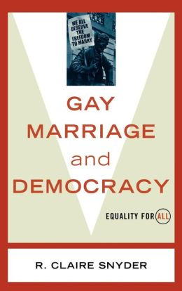 Gay Marriage and Democracy: Equality for All