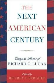 The Next American Century: Essays in Honor of Richard G. Lugar