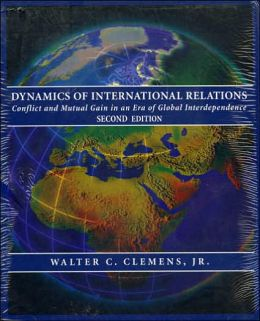Dynamics of International Relations: Conflict and Mutual Gain in an Era of Global Interdependence 2E/World Bank Atlas: The World Bank