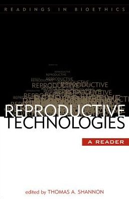 Reproductive Technologies: A Reader
