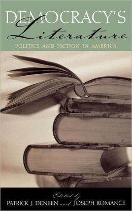 Democracy's Literature: Politics and Fiction in America