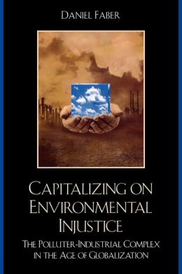 Capitalizing On Environmental Injustice