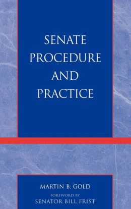 Senate Procedure and Practice: An Introductory Manual
