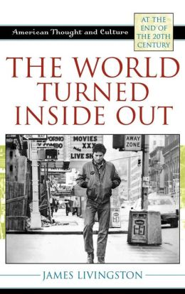 World Turned Inside Out: American Thought and Culture at the End of the 20th Century