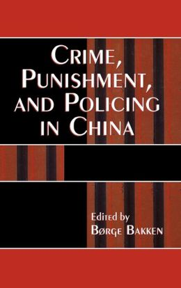 Crime Punishment & Policing in China