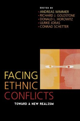 Facing Ethnic Conflicts: Toward a New Realism