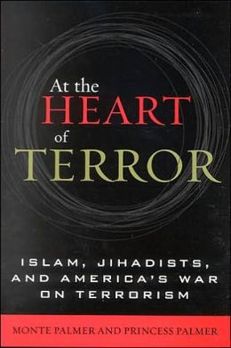 At the Heart of Terror: Islam, Jihadists, and America's War on Terrorism