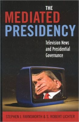The Mediated Presidency:Television News & Presidential Governance