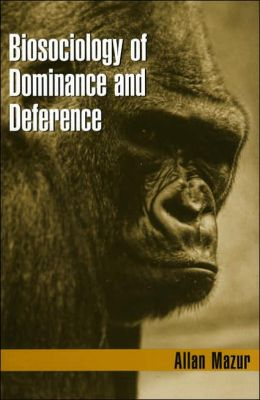 Biosociology of Dominance and Deference