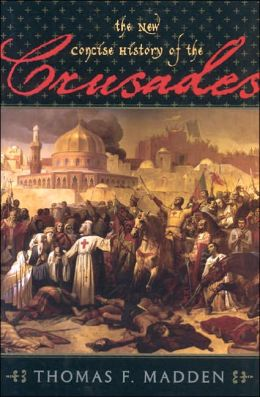 New Concise History of the Crusades (Critical Issues in History Series #105)