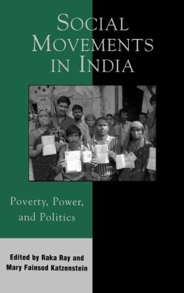 Social Movements in India: Poverty, Power, and Politics