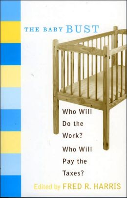 The Baby Bust: Who Will Do the Work Who Will Pay the Taxes?