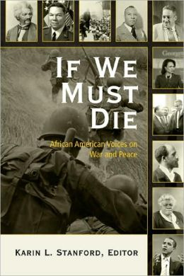 If We Must Die: African American Voices on War and Peace