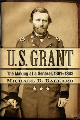 U.S. Grant: The Making of a General, 1861-1863