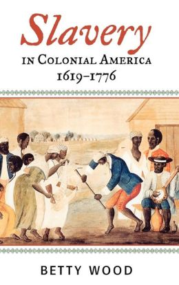Slavery In Colonial America, 1619d1776