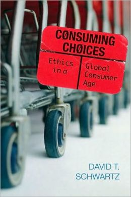 Consuming Choices: Ethics in a Global Consumer Age