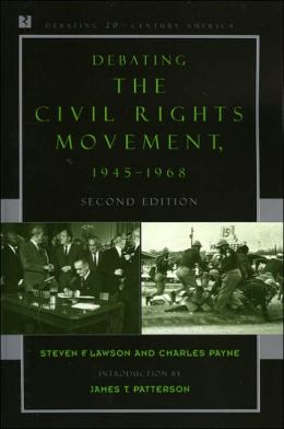 Debating the Civil Rights Movement, 1945-1968