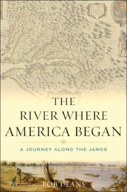 River Where America Began: A Journey Along the James