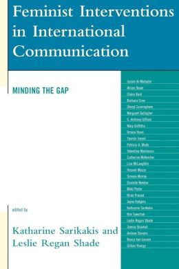 Feminist Interventions in International Communication: Minding the Gap