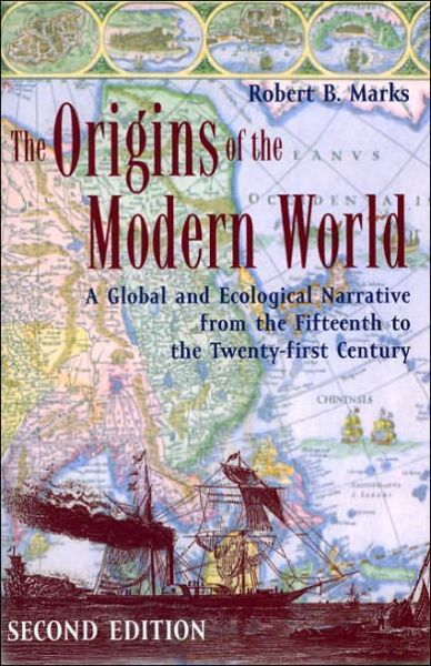 The Origins of the Modern World: A Global and Ecological Narrative from the Fifteenth to the Twenty-first Century