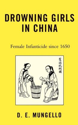 Drowning Girls in China: Female Infanticide in China since 1650