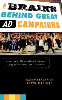 Brains Behind Great Ad Campaigns
