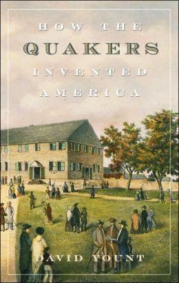 How the Quakers Invented America