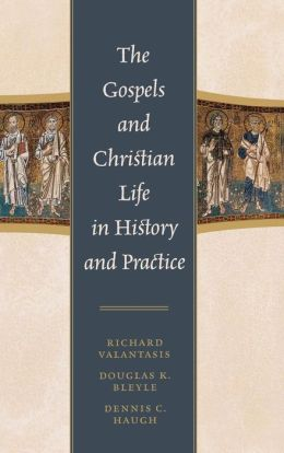 Gospels And Christian Life In History And Practice