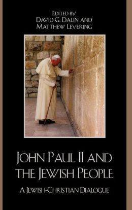 John Paul II and the Jewish People: A Christian-Jewish Dialogue
