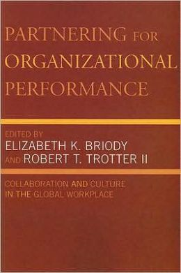 Partnering for Organizational Performance: Collaboration and Culture in the Global Workplace