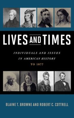 Lives and Times: Individuals and Issues in American History