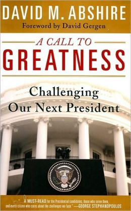 Call to Greatness: Challenging Our Next President
