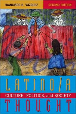 Latino a Thought: Culture, Politics, and Society