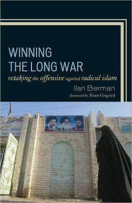 Winning the Long War: Retaking the Offensive against Radical Islam
