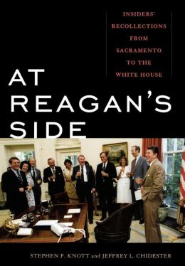 At Reagan's Side: Insiders' Recollections from Sacramento to the White House