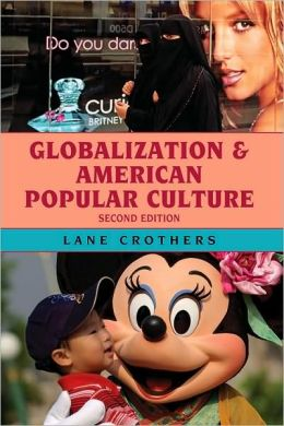 Globalization and American Popular Culture, Second Edition