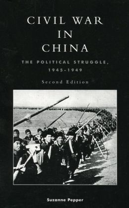 Civil War in China: The Political Struggle 1945-1949