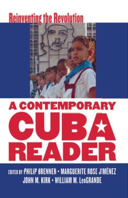 A Contemporary Cuba Reader: Reinventing the Revolution