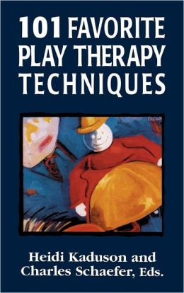 101 Favorite Play Therapy Techniques