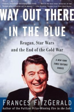 Way out There in the Blue: Reagan, Star Wars, and the End of the Cold War