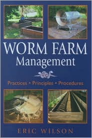 Worm Farm Management: Practices, Principles, Procedures