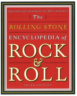 The Rolling Stone Encyclopedia of Rock and Roll: Revised and Updated for the 21st Century