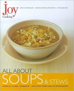 All about Soups and Stews (Joy of Cooking All about... Series)