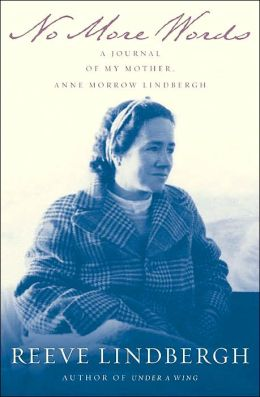 No More Words: A Journal of My Mother, Anne Morrow Lindbergh