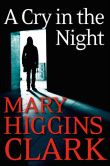 Book Cover Image. Title: A Cry in the Night, Author: Mary Higgins Clark